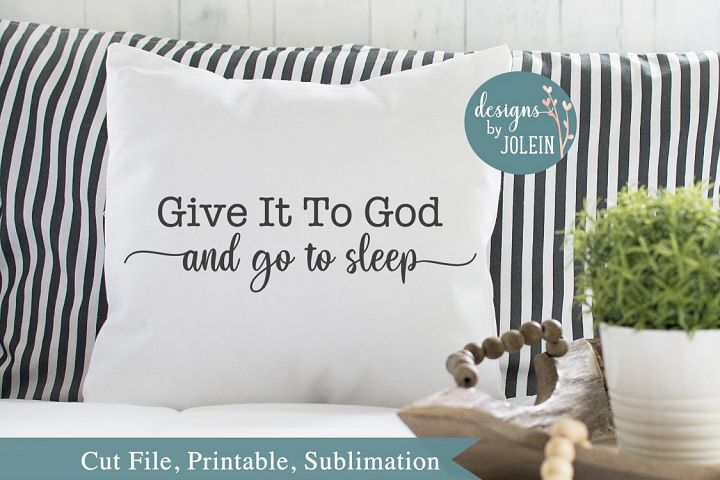 Give it to God SVG, png, eps, sublimation, printable