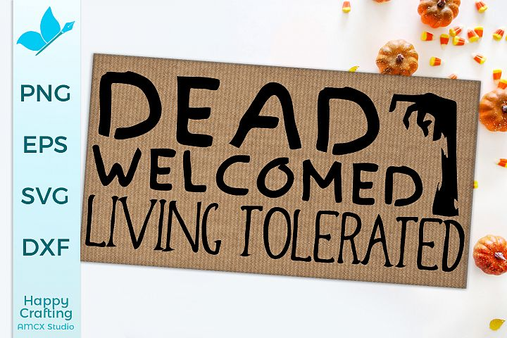 Dead Welcomed Living Tolerated - Halloween SVG