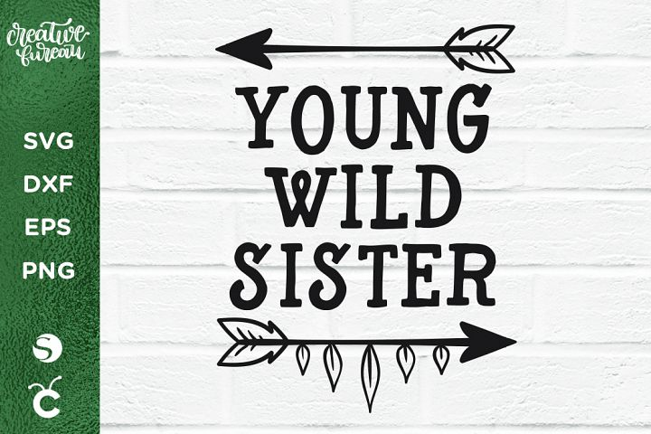 Young Wild Sister SVG DXF, Wild Family SVG Cutting Files