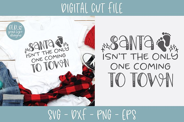 Santa Isnt The Only One Coming To Town - SVG