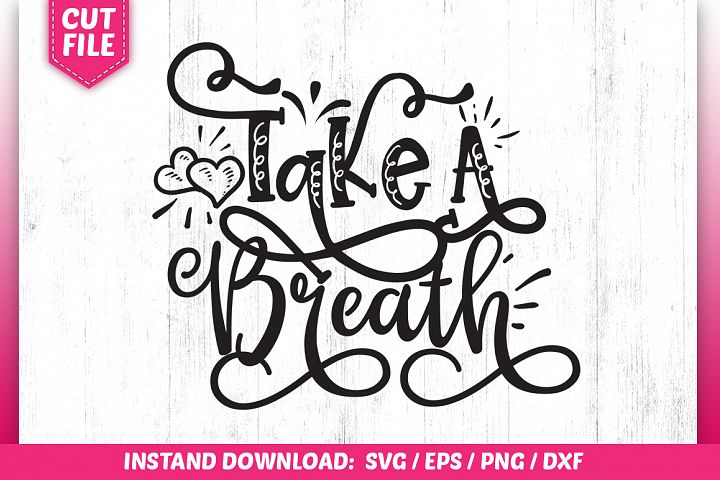 Take a breath SVG Design