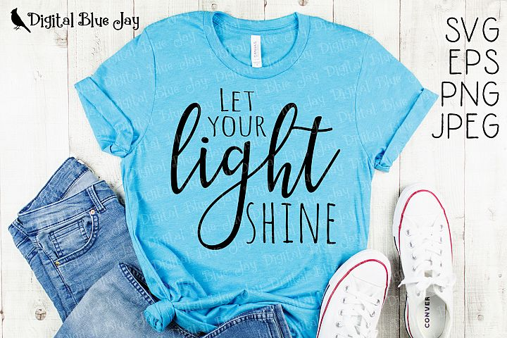 Let Your Light Shine Christian SVG PNG Cut Files