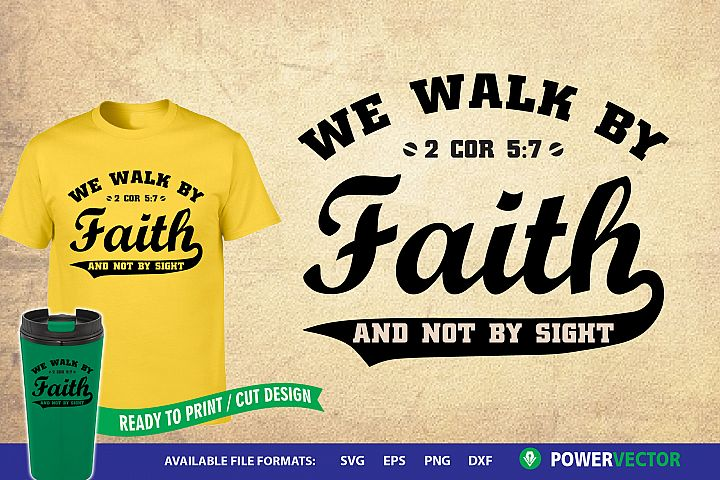 Walk By Faith and Not By Sight Bible Verse Svg Design