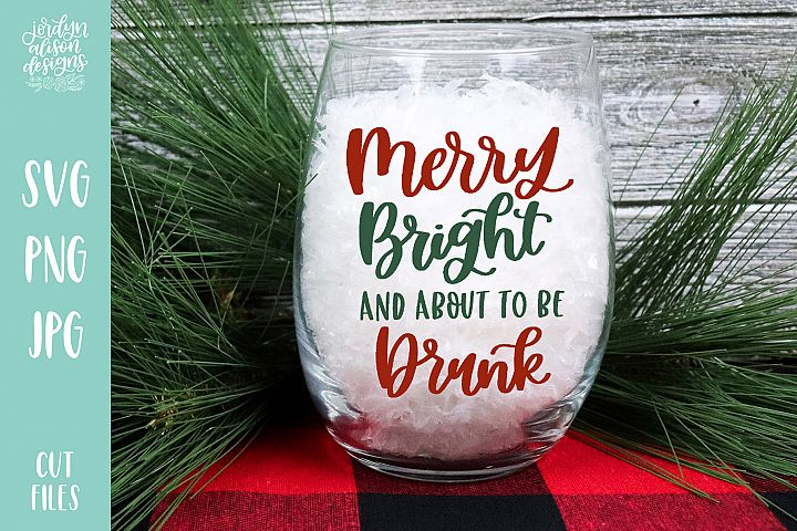 Merry Bright About To Be Drunk, Christmas Holiday SVG