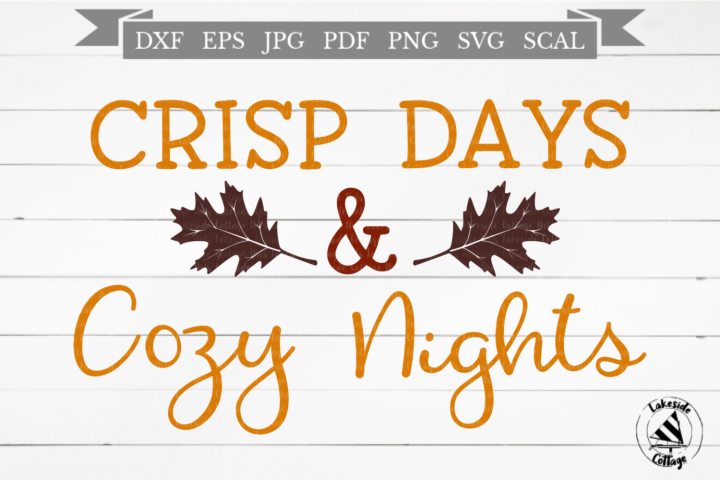 Crisp Days & Cozy Nights Fall Autumn SVG Design
