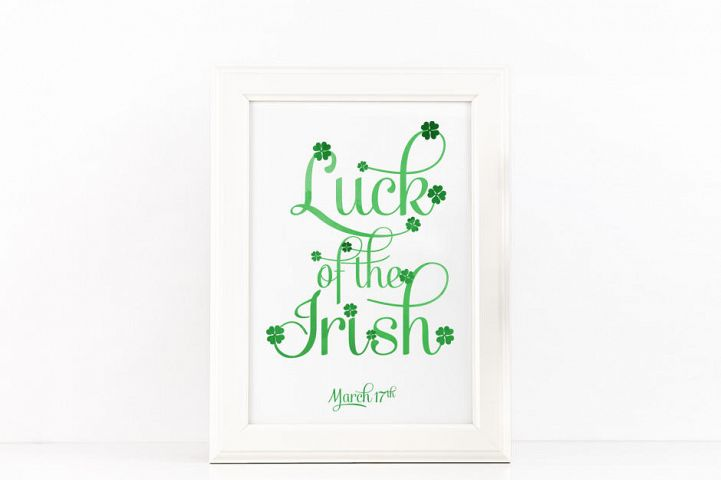 Luck of the Irish Poster to Print Inspirational Quote Green Watercolor + SVG files PDF PNG JPG