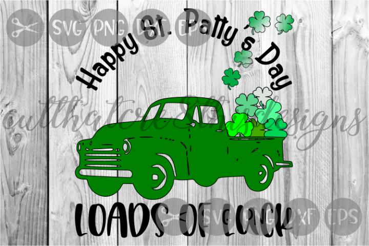 Truck Loads Of Luck, Shamrocks, Clovers, Cut File, SVG.