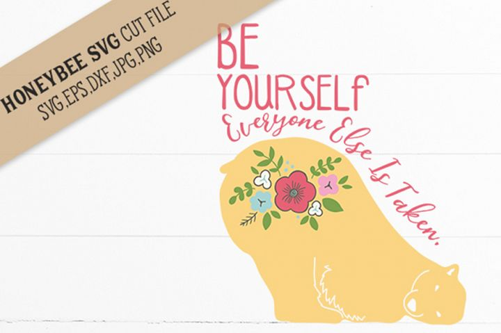 Be Yourself everyone Else is Taken SVG Cut File
