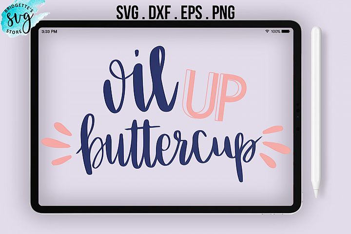 oil up buttercup SVG DXF PNG EPS Cutting Files