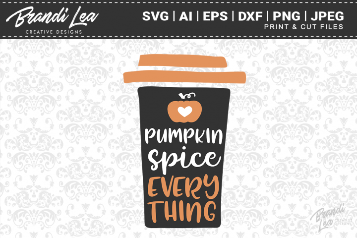 Pumpkin Spice Everything SVG Cutting Files