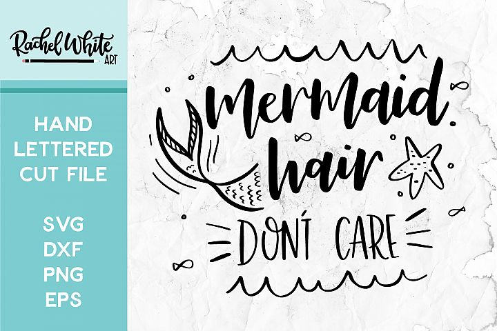 Cut File, Mermaid Hair Dont Care SVG