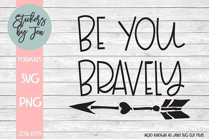 Be You Bravely SVG Cut File