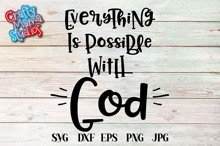 Everything Is Possible With God SVG, Faith In God SVG
