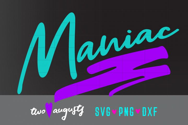 Maniac, 80s, 80s, SVG, DXF, PNG \\ neon, cursive, fun, wild