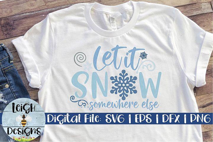 Christmas SVG, Let it Snow...Somewhere Else Craft File