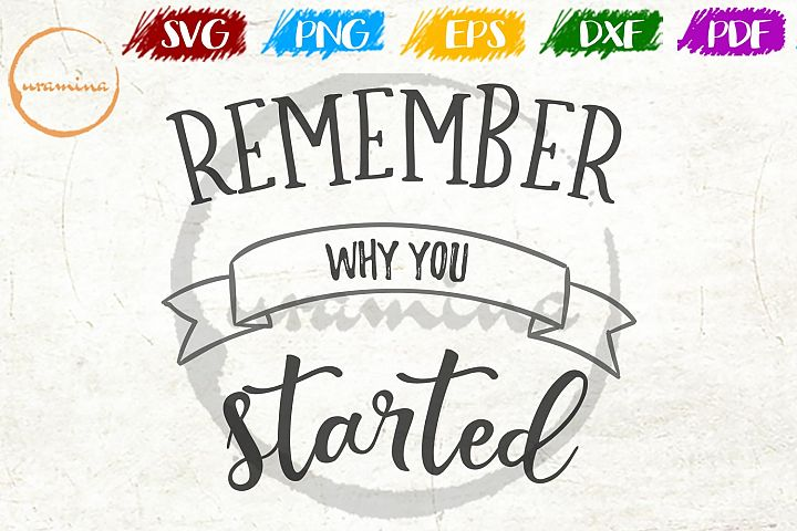 Remember Why You Started Bedroom Sign SVG PDF PNG DXF