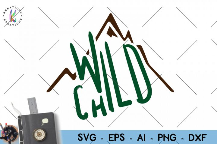 Camping SVG Adventure svg Wild Child svg