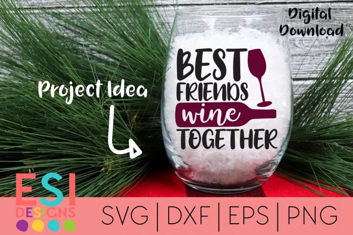 Wine SVG| Best Friends Wine Together SVG DXF EPS PNG