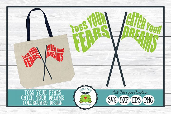 Toss Your Fears Catch Your Dreams, Color Guard SVG Cut File