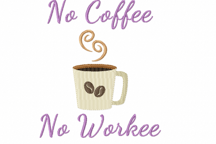 No COFFEE No WORKEE ~ Filled Embroidery Design in 2 sizes - Instant Download