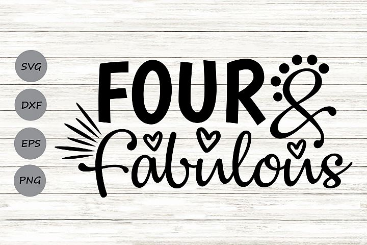 Four and Fabulous Svg, Birthday Svg, Fourth Birthday Svg.