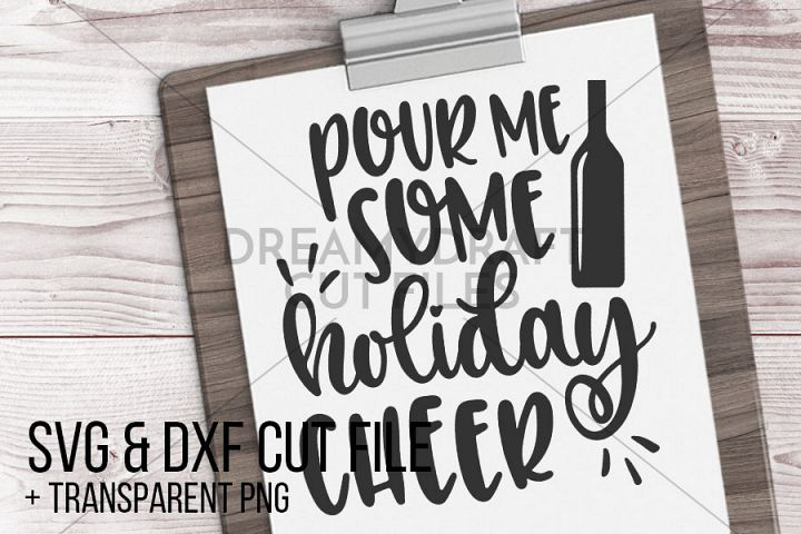 Pour me some holiday cheer SVG & DXF cut file printable