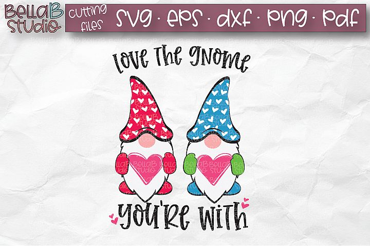 Valentine Gnomes SVG, Love The Gnome Youre With SVG