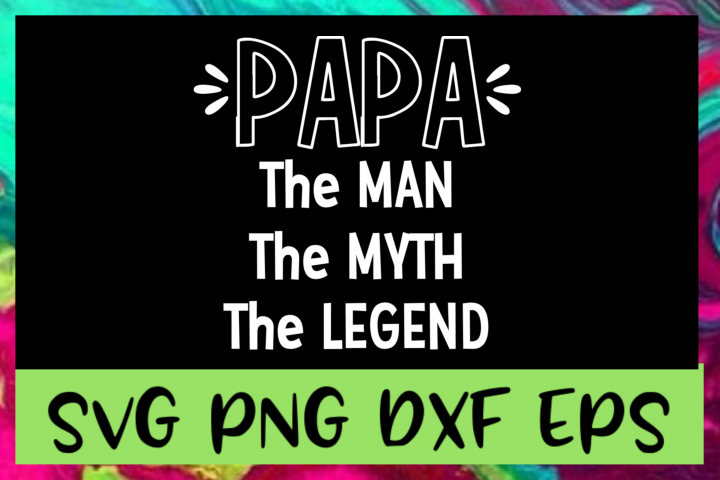 Fathers Day Papa SVG PNG DXF & EPS Design Files