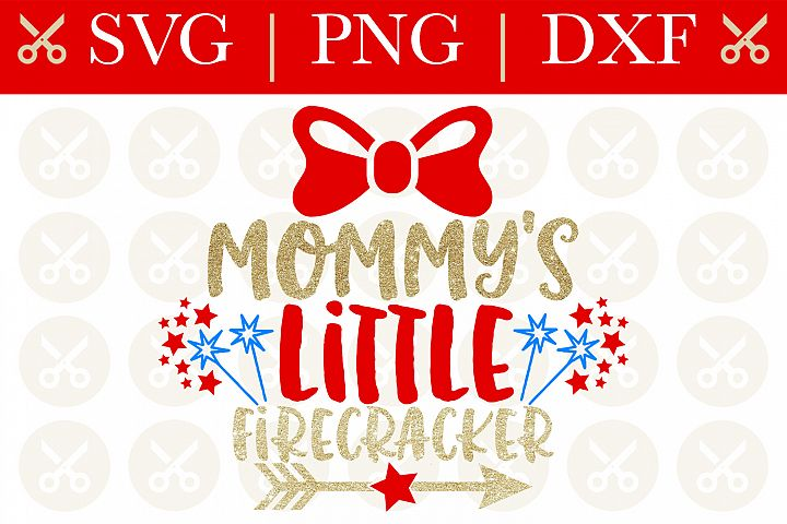 4th Of July Svg Mommys Little Firecracker Svg Cutting File
