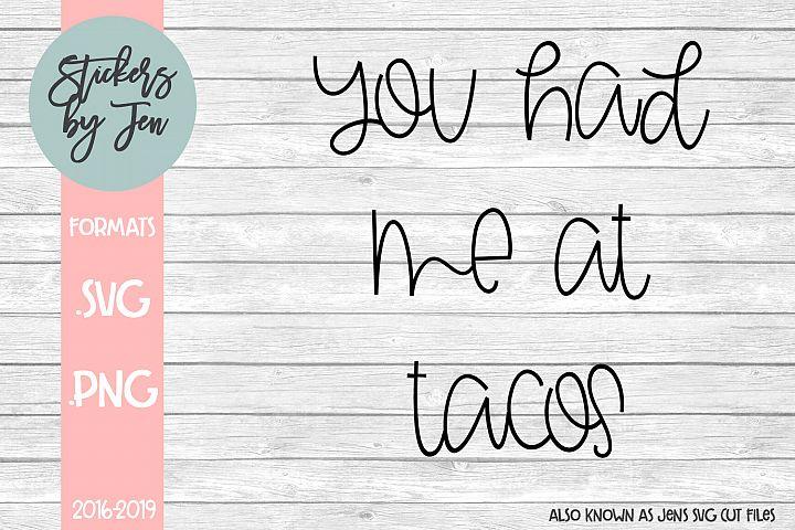 You Had Me At Tacos SVG Cut File
