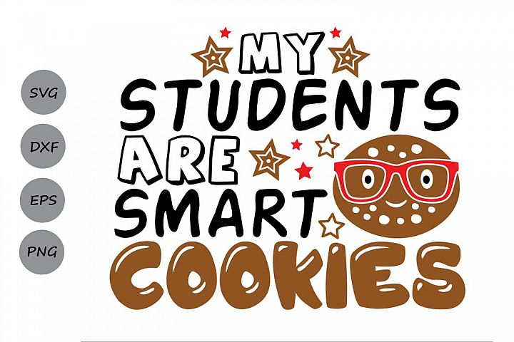 My Students Are Smart Cookies Svg, Christmas Svg, Teacher.