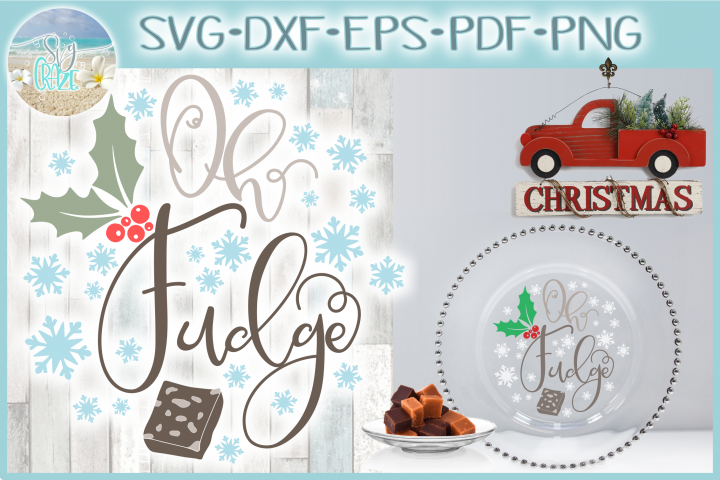 Oh Fudge Funny Christmas Quote with Holly and Snowflakes SVG