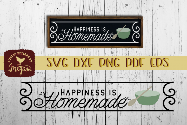 Happiness Is Homemade Rustic Farmhouse SVG DXF EPS