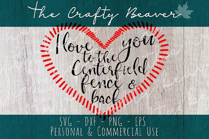 I love you to the centerfield fence and back cut file