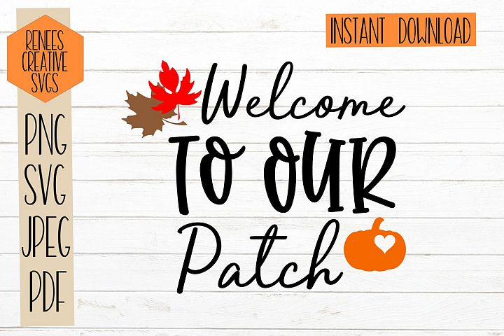 Welcome To Our Patch| Fall quotes| SVG Cut File