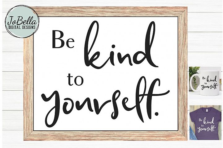 Be Kind To Yourself SVG and Printable Motivational Design