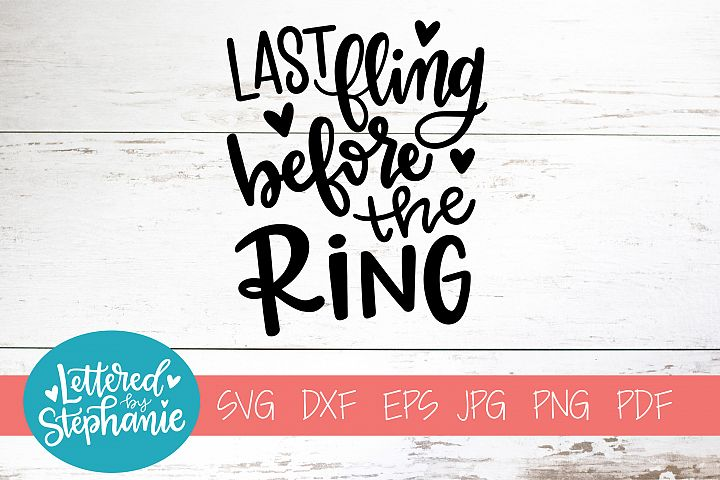 Handlettered SVG DXF, Last fling before the ring