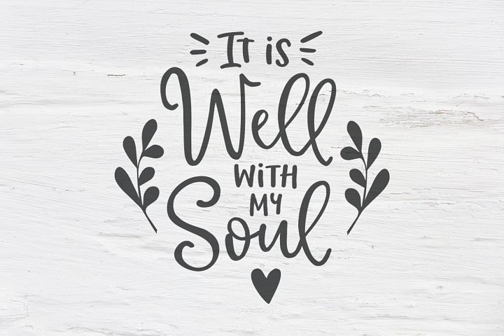 It is well with my soul SVG, EPS, PNG, DXF
