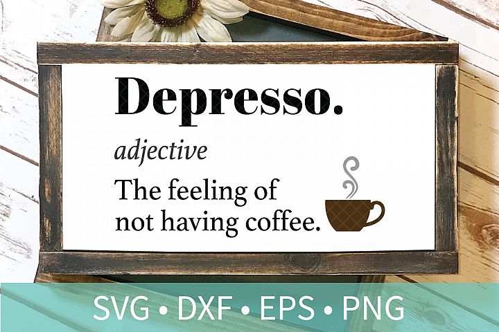 Coffee Depresso SVG - Funny Coffee Quote SVG DXF PNG EPS