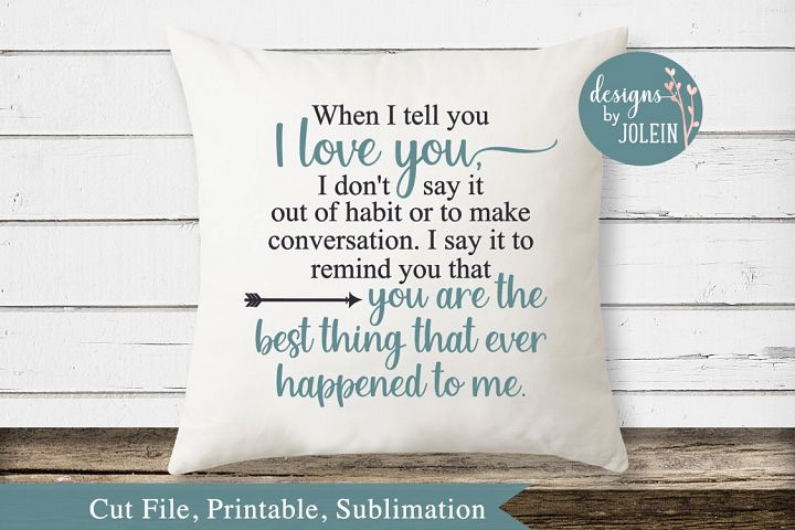 When I tell you I love you SVG, png, eps, sublimation, print