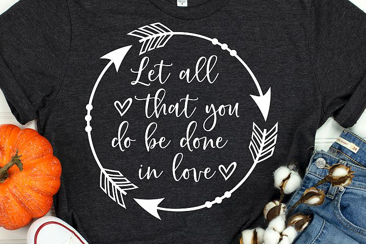Let All that You Do Be Done in Love Svg, Scripture Svg Bible