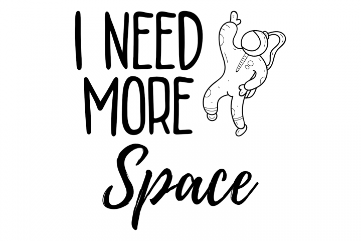 I need more space - Space astronaut saying t shirt design