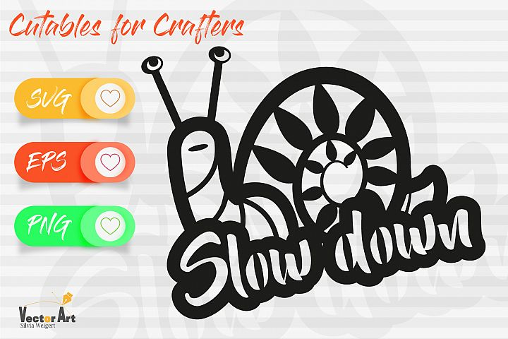 Slow down - Snail with Quote - Cut File for Crafters
