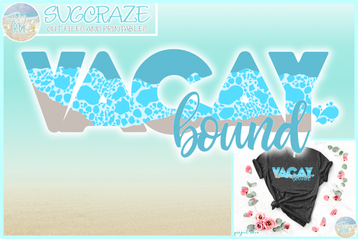Vacay Vacation Bound Svg Dxf Eps Png Pdf Files For Cricut