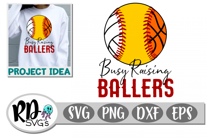 Busy Raising Ballers Volleyball Softball Basketball Cut File