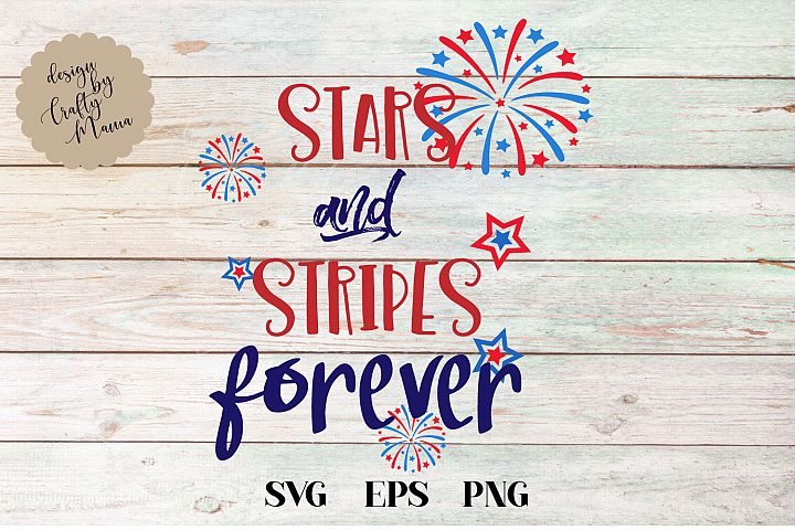 Stars And Stripes Forever, 4th Of July SVG