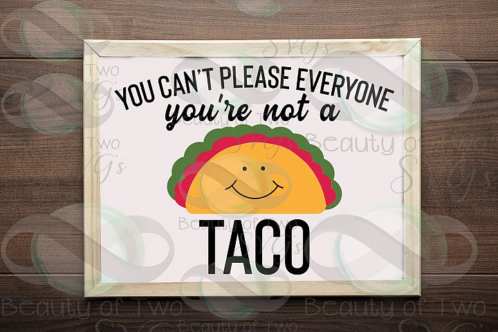 Taco Funny svg & png, Cant please everyone svg, taco svg