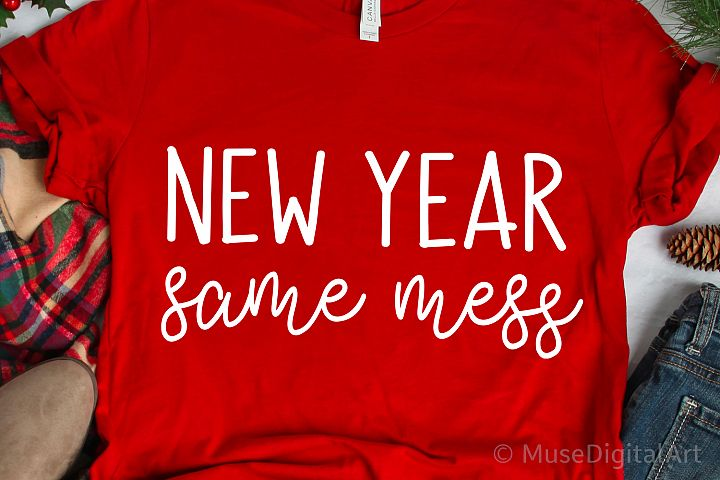 Funny New Years Svg, New Year Same Mess Svg, Svg Cut File