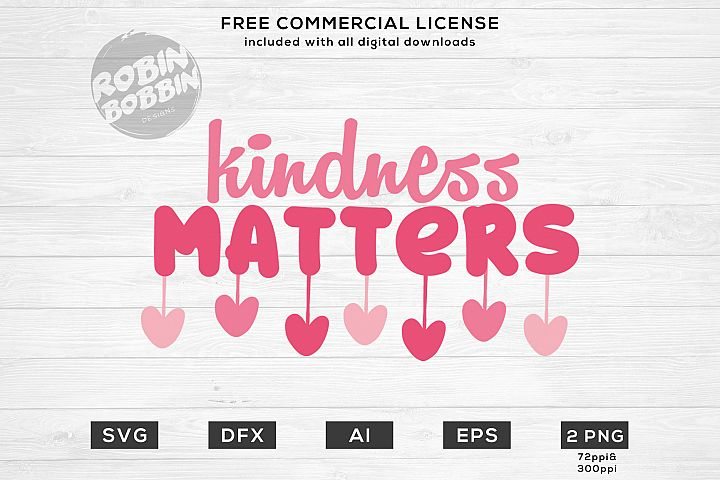 Kindness Matters - Valentines Day SVG File