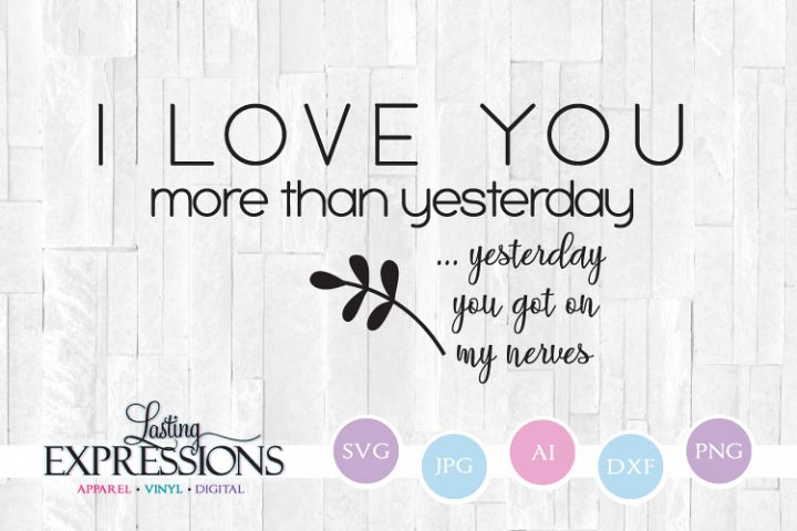 I love you more than yesterday // SVG Quote Design